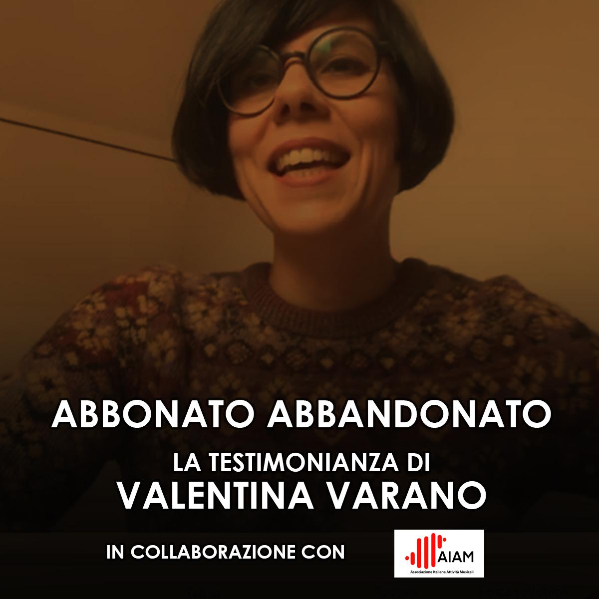 Abbonato Abbandonato: Valentina Varano